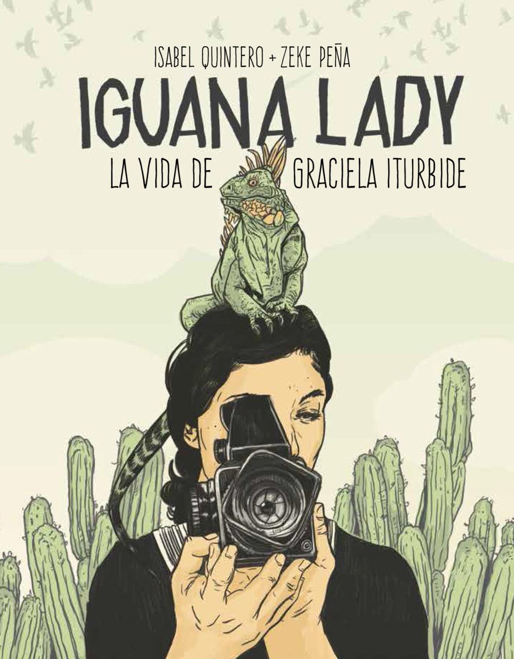Iguana Lady, una biografía en viñetas de Graciela Iturbide