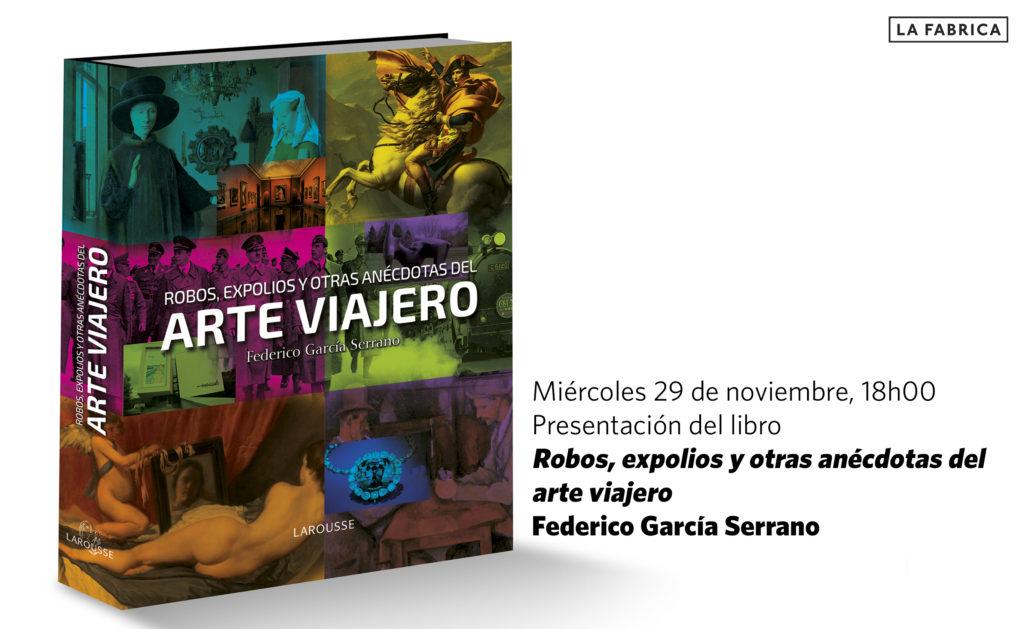 invitación la fabrica presentacion arte viajero