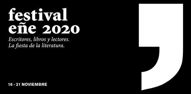 FESTIVAL EÑE 2020 ESTRENA FORMATO DIGITAL EN UNA EDICIÓN QUE REIVINDICA EL PODER DE LA UTOPÍA FRENTE A LA DISTOPÍA Y QUE ESTABLECE PUENTES CON AMÉRICANA LATINA Y LA LITERATURA ALEMANA