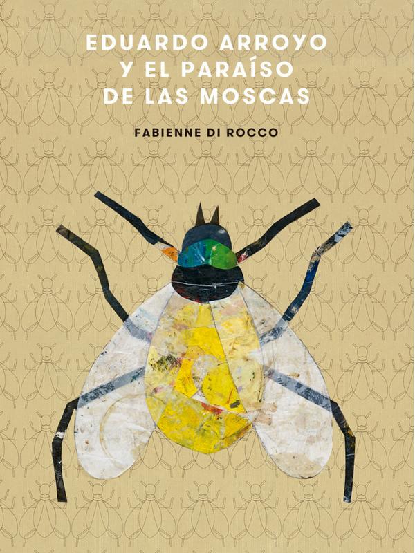 Eduardo Arroyo y el paraíso de las moscas